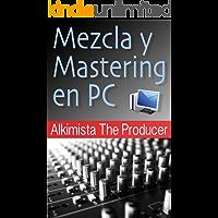 Mezcla y Mastering en PC (TECNICHE MIXING E MASTERING nº 1) (Spanish Edition) book cover