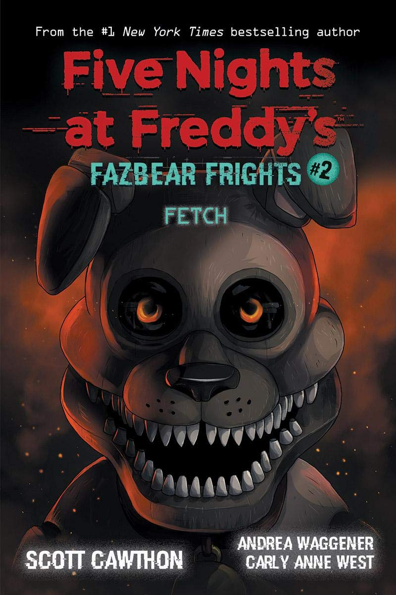 Amazon.com: Fetch (Five Nights at Freddy's: Fazbear Frights #2)  (9781338576023): Cawthon, Scott, West, Carly Anne, Waggener, Andrea: Books