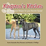 Kingston's Kitchen: Simple Wholesome Recipes for Your Favorite Canine by Karin Samantha Horn Roseman (2015-02-27)