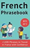 French Phrasebook: +1400 French Phrases to travel in France with confidence!