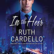 In the Heir: Westerly Billionaire Series, Book 1   Ruth Cardello