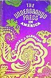 The Underground Press in America, Robert J. Glessing, 0253201462