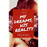My Dreams, His Reality (Dreams and Reality Trilogy Book 1)