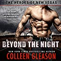 Beyond the Night: The Heroes of New Vegas, Book 1 Audiobook by Colleen Gleason, Joss Ware Narrated by Sebastian Fields