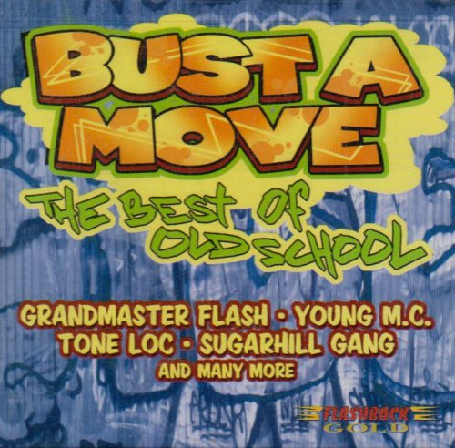 Bust a Move: The Best of Old School (Best Hip Hop Dance Moves)