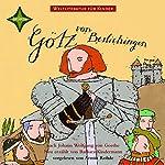 Götz von Berlichingen. Weltliteratur für Kinder | Johann Wolfgang von Goethe,Barbara Kindermann