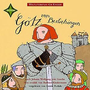 Götz von Berlichingen. Weltliteratur für Kinder Hörbuch