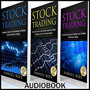 Stock Trading Ultimate Beginner Guide, 3 Manuscripts Audiobook