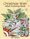 Adult Coloring Book: Christmas Wish: The Perfect Christmas Coloring Book Gift of Love, Blessings, Relaxation and Stress Relief – Christmas Coloring Book Pages