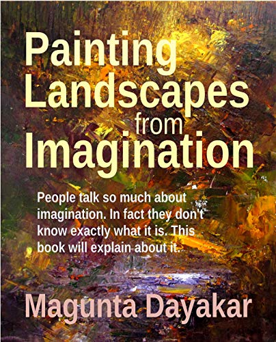 Painting Landscapes from Imagination (Magunta Dayakar Art Class Series Book 3) - Decorative Books Painting
