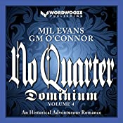 No Quarter: Dominium, Volume 4: An Adventurous Historical Romance | MJL Evans, GM O'Connor