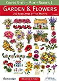 img - for Cross Stitch Motif Series 1: Garden & Flowers: 200 New Cross Stitch Motifs book / textbook / text book