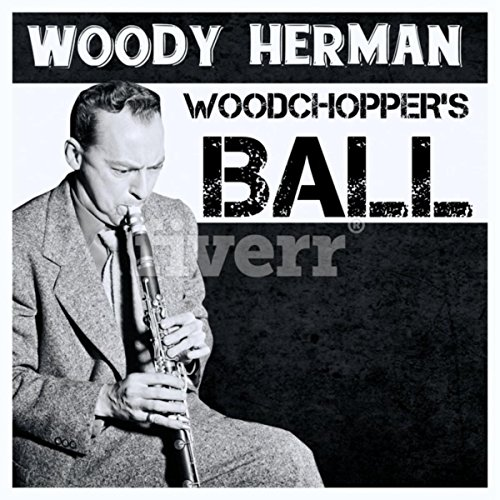 .com: Woodchopper's Ball: Woody Herman & His Orchestra: MP3 Downloads