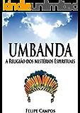 Umbanda - A Religião dos Mistérios Espirituais