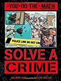 Solve a Crime (You Do the Math)