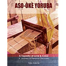 Aso Oke Yoruba: A Tapestry of Love & Color, A Journey of Personal Discovery