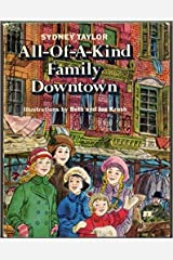 ALL-OF-A-KIND FAMILY DOWNTOWN by Sydney Taylor, illustrations by Beth and Joe Krush (Hardcover in dust jacket 1972 ALL OF A KIND FAMILY DOWNTOWN) Hardcover
