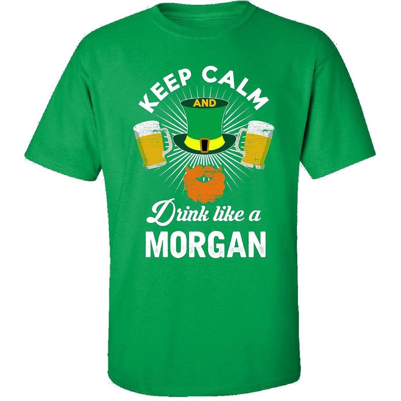St Patricks Day Keep Calm Drink Like A Morgan Irish - Adult Shirt