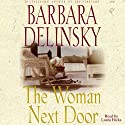 The Woman Next Door: A Novel Audiobook by Barbara Delinsky Narrated by Laura Hicks