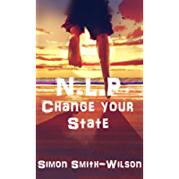 N.L.P: Change Your State (Healing Soul Book 1) (English Edition)