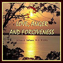 Love, Anger, and Forgiveness