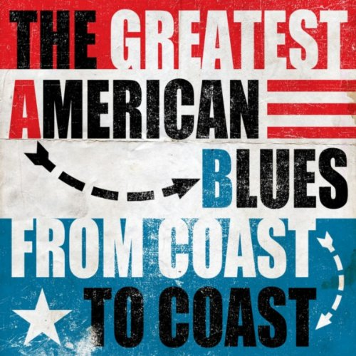The Greatest American Blues - ...