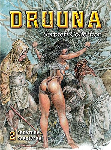 Serpieri Collection – Druuna 2: Creatura & Carnivora Gebundenes Buch – 1. Juli 2015 Paolo Serpieri Schreiber & Leser 3943808718 Comic