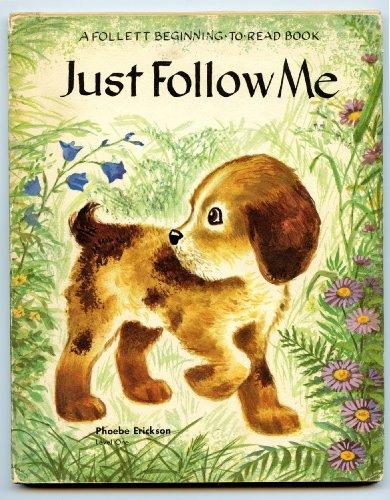 Just follow me (A Follett beginning-to-read book)