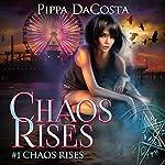 Chaos Rises: A Veil World Urban Fantasy | Pippa DaCosta
