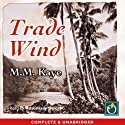 Trade Wind Audiobook by M.M. Kaye Narrated by Rosemary Davis