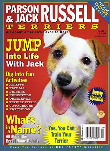 Parson Jack Russell Terrier - Parsons & Jack Russell Terriers of Dog Fancy Magazine ACTIVITIES AGILITY, FLYBALL,FRISBEE, FREESTYLE, OBEDIENCE, TRIALS, EARTHDOG Breed Name Debate ALL ABOUT AMERICA'S FAVORITE DOGS
