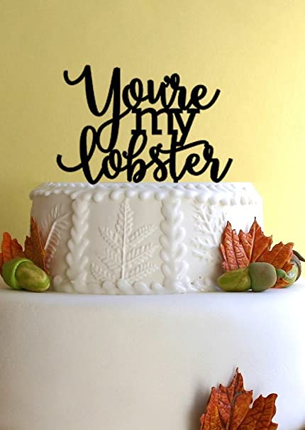 youre my lobster wedding cake topper or bridal shower cake topper