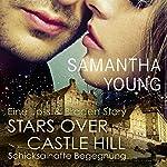 Stars Over Castle Hill: Schicksalhafte Begegnung - Eine Joss und Braden Story (Edinburgh Love Stories) | Samantha Young
