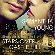 Stars Over Castle Hill: Schicksalhafte Begegnung - Eine Joss und Braden Story (Edinburgh Love Stories) | Samantha Young