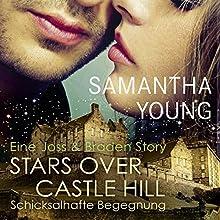 Stars Over Castle Hill: Schicksalhafte Begegnung - Eine Joss und Braden Story (Edinburgh Love Stories) Hörbuch von Samantha Young Gesprochen von: Vanida Karun
