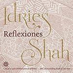 Reflexiones [Reflections] | Idries Shah