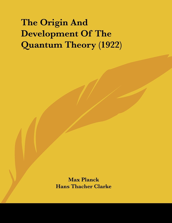 The Origin And Development Of The Quantum Theory (1922) PDF
