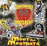 Meet The Meatbats by Chad Smith's Bombastic Meatbats (2009-10-02)