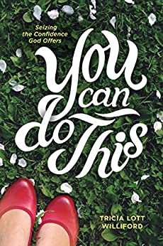 You Can Do This: Seizing the Confidence God Offers by [Williford, Tricia Lott]