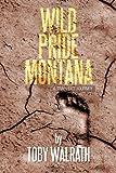 Wild Pride Montana, Toby Walrath, 1483620794