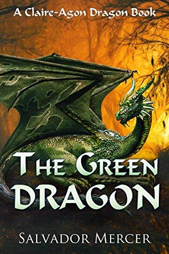 (The Green Dragon: A Claire-Agon Dragon Book (Dragon Series 2))