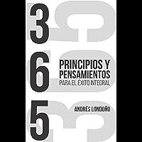 365 Principios y Pensamientos para el Éxito Integral (Serie de éxito)