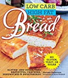 Low Carb High Fat Bread: Gluten- and Sugar-Free