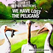 We Have Lost the Pelicans: We Have Lost Series, Book 2 | Paul Mathews