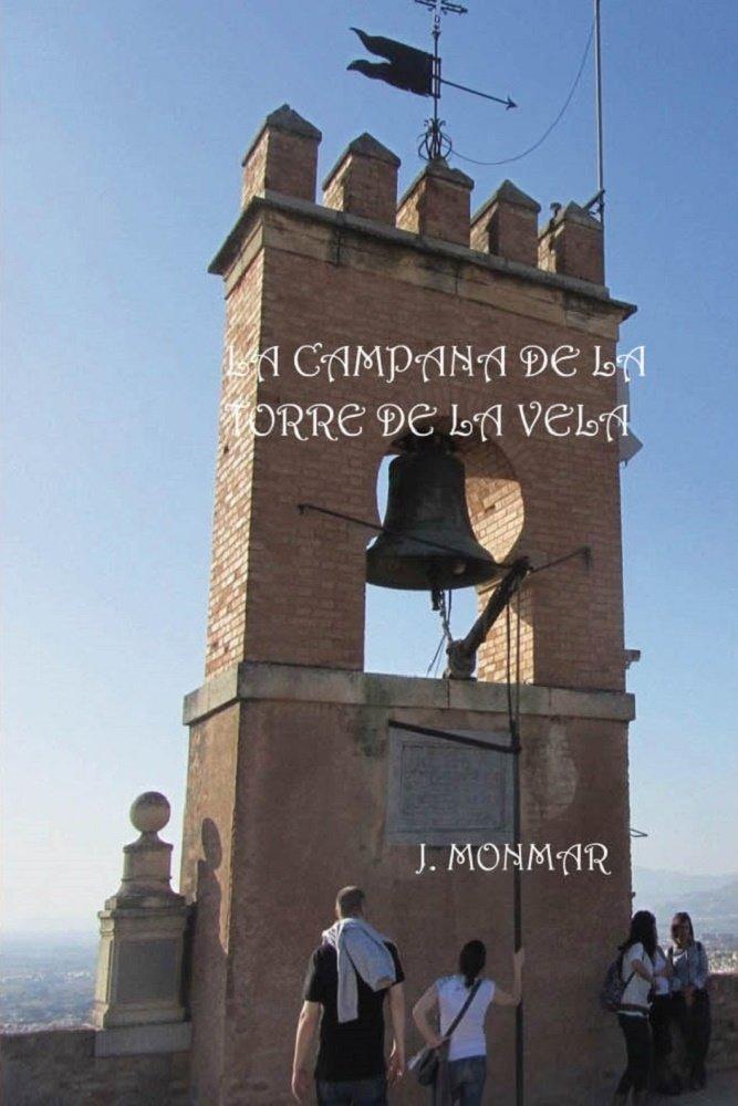 La campana de la torre de la vela eBook: J. Monmar: Amazon.es ...