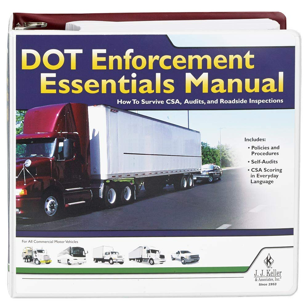 DOT Enforcement Essentials Manual - Your Complete Guide to Surviving CSA, DOT audits and Roadside inspections - Latest Edition