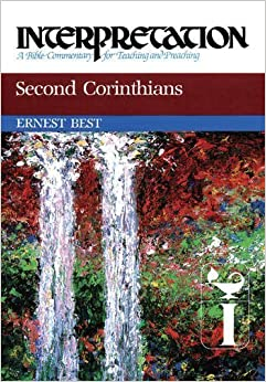 Second Corinthians: Interpretation: A Bible Commentary for Teaching and Preaching by Ernest Best (2012-09-08)