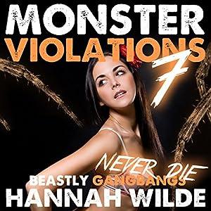 Monster Violations 7: Beastly Gangbangs Never Die Audiobook