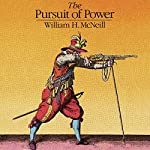 The Pursuit of Power: Technology, Armed Force, and Society since A.D. 1000   William H. McNeill