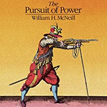 The Pursuit of Power: Technology, Armed Force, and Society since A.D. 1000 Audiobook by William H. McNeill Narrated by Chris Andrew Ciulla